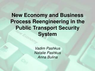 New Economy  and  Business Process Reengineering in the Public Transport Security System