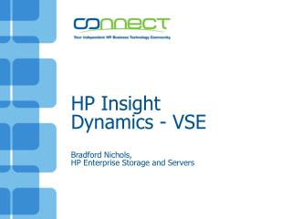 HP Insight Dynamics - VSE Bradford Nichols, HP Enterprise Storage and Servers