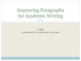 Improving Paragraphs  for Academic Writing