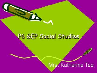 P6 GEP Social Studies