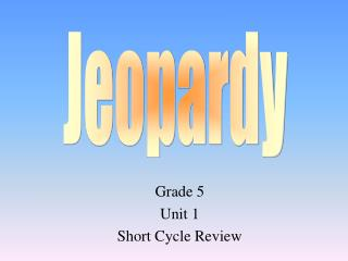 Grade 5 Unit 1 Short Cycle Review