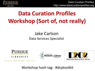 Data Curation Profiles Workshop (Sort of, not  really)