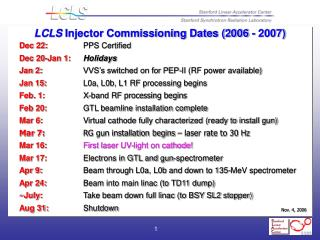 LCLS  Injector Commissioning Dates (2006 - 2007)