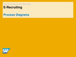Rapid Deployment Solution E-Recruiting Process Diagrams