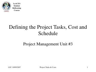 Defining the Project Tasks, Cost and Schedule