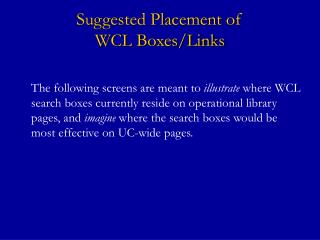 Suggested Placement of  WCL Boxes/Links