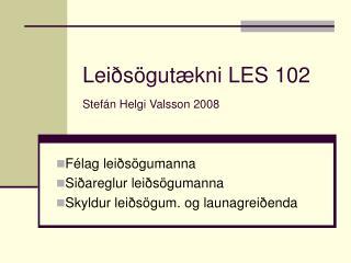Lei s gut kni LES 102  Stef n Helgi Valsson 2008