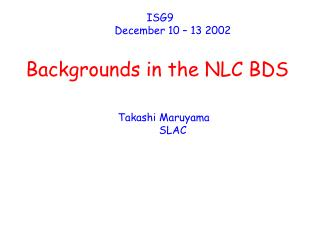 Backgrounds in the NLC BDS