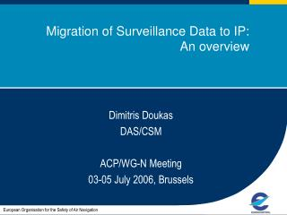 Migration of Surveillance Data to IP: An overview