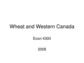 Wheat and Western Canada