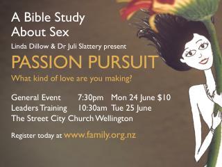 A Bible Study About Sex Linda Dillow & Dr Juli Slattery present PASSION PURSUIT