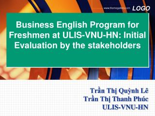 Business English Program for Freshmen at ULIS-VNU-HN: Initial Evaluation by the stakeholders