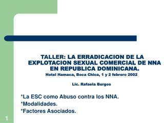 TALLER: LA ERRADICACION DE LA EXPLOTACION SEXUAL COMERCIAL DE NNA EN REPUBLICA DOMINICANA. Hotel Hamaca, Boca Chica, 1 y