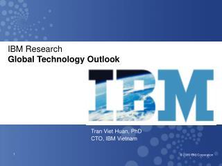 Tran Viet Huan, PhD CTO, IBM Vietnam