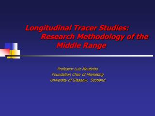 Longitudinal Tracer Studies: 	Research Methodology of the 		Middle Range