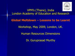 VPM's (Thane), India London Academy of Education and Research