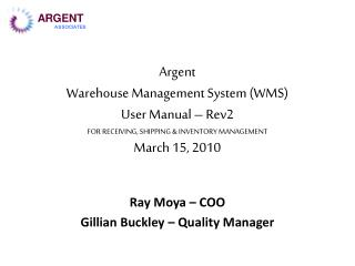 Ray Moya – COO  Gillian Buckley – Quality Manager
