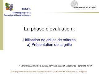 La phase d  valuation :  Utilisation de grilles de crit res a Pr sentation de la grille