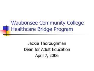 Waubonsee Community College Healthcare Bridge Program