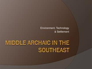 Middle  Archaic in the  SouthEast