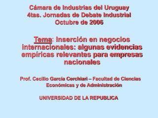 C mara de Industrias del Uruguay 4tas. Jornadas de Debate Industrial Octubre de 2006