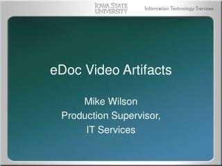 eDoc Video Artifacts
