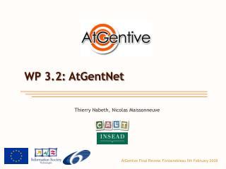 WP  3.2 :  AtGentNet