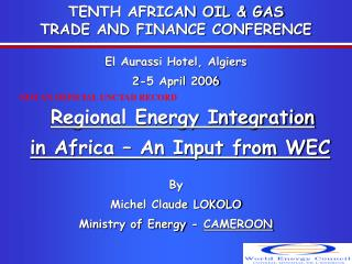 TENTH AFRICAN OIL & GAS TRADE AND FINANCE CONFERENCE