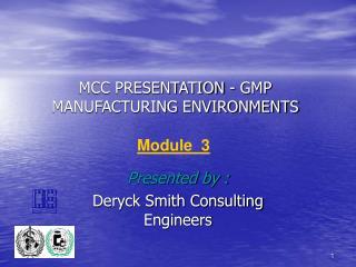 MCC PRESENTATION - GMP  MANUFACTURING ENVIRONMENTS