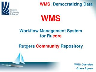 WMS : Democratizing Data
