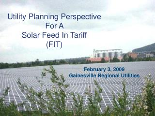 Utility Planning Perspective  For A  Solar Feed In Tariff  FIT
