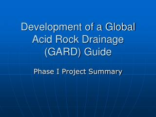 Development of a Global Acid Rock Drainage GARD Guide