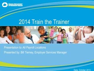 Presentation to : All Payroll Locations Presented by : Bill Tierney, Employer Services Manager