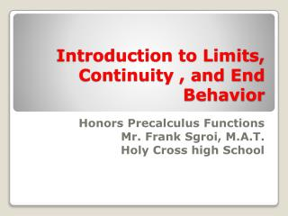 Introduction to Limits, Continuity , and End Behavior