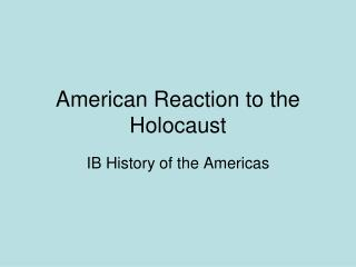 American Reaction to the Holocaust