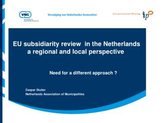 EU subsidiarity review  in the Netherlands  a regional and local perspective