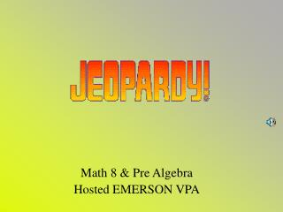 Math 8 & Pre Algebra Hosted EMERSON VPA