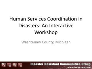 Human Services Coordination in Disasters: An Interactive Workshop