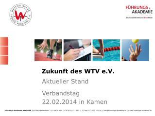 Zukunft des WTV e.V .