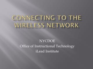 Connecting To The Wireless Network