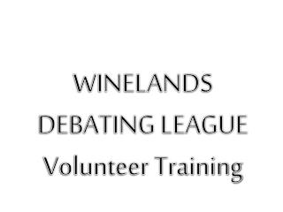 WINELANDS DEBATING LEAGUE Volunteer Training
