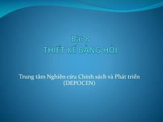 Bài 8 THIẾT KẾ BẢNG HỎI