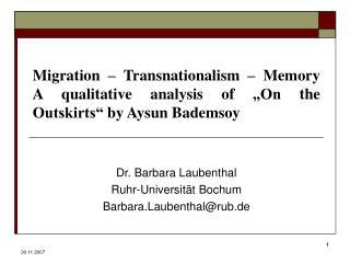 Dr. Barbara Laubenthal  Ruhr-Universität Bochum Barbara.Laubenthal@rub.de