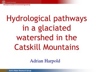 Hydrological pathways in a glaciated watershed in the Catskill Mountains