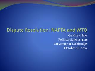 Dispute Resolution: NAFTA and WTO