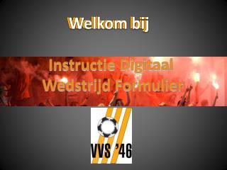 Instructie Digitaal  Wedstrijd  Formulier