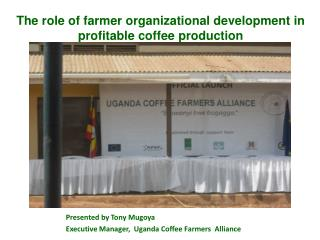 The role of farmer organizational development in profitable coffee production