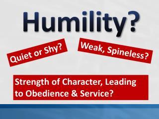 Humility?