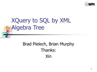 XQuery to SQL by XML Algebra Tree