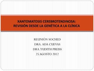 REUNIÓN SOCHED DRA. ADA CUEVAS DRA. YUDITH PREISS 25 AGOSTO 2012